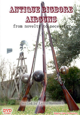 Antique Bigbore Airguns DVD: from novelty to necessity