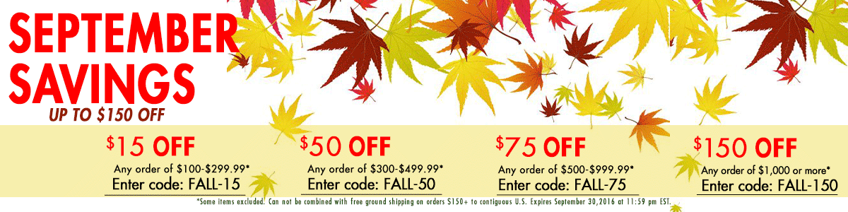 September Savings - Up to $150 OFF