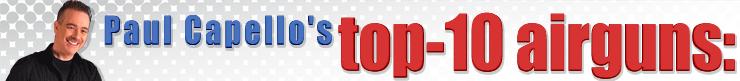 Paul Capello: My top-10 airguns