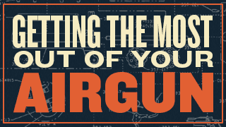 Getting the Most Out of Your Airgun