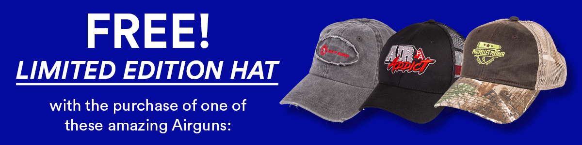 FREE Limited Edition Hat with the purchase of one of these amazing Airguns